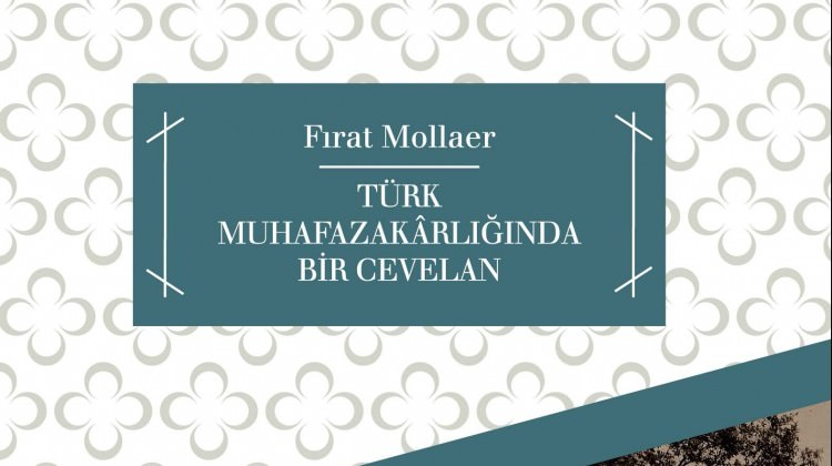 Türk Muhafazakârlığında bir cevelan
