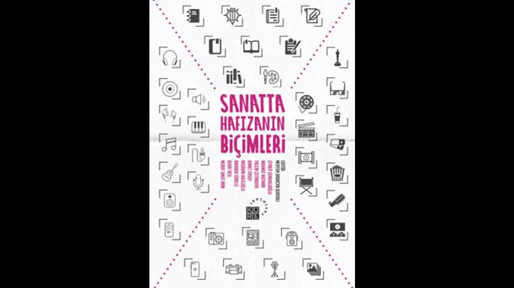 'Sanatta Hafızanın Biçimleri' kitabı çıktı