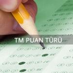 TM Puan türü ile yerleşebileceğiniz üniversite bölümleri