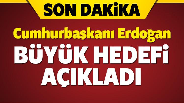 Cumhurbaşkanı Erdoğan, ticaret hedefini açıkladı