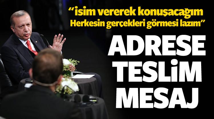 Erdoğan'dan adrese teslim mesaj