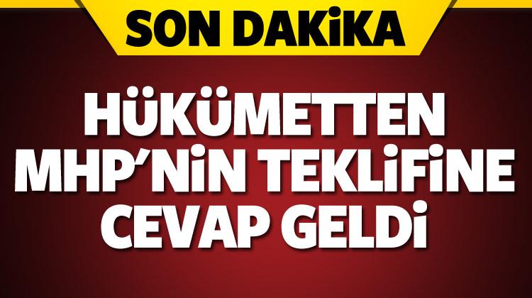 MHP'nin teklifine hükümetten cevap!