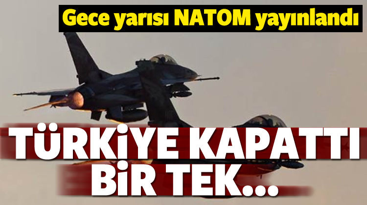 NATOM yayınlandı! Türkiye kapattı