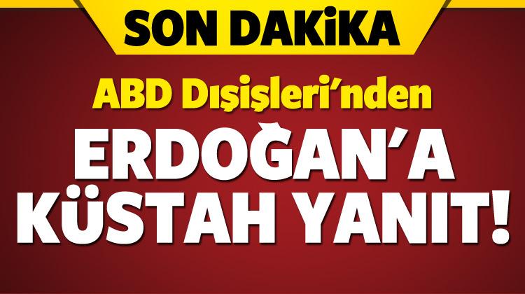 ABD Dışişleri'nden Erdoğan'a küstah yanıt