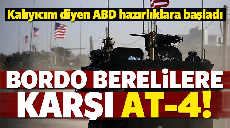 ABD hazırlıklara başladı! AT-4 dağıtıyor