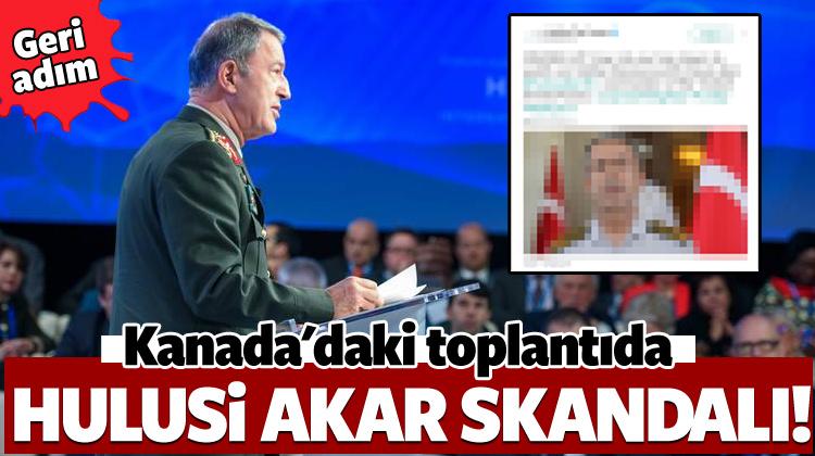 Kanada'daki toplantıda Hulusi Akar skandalı!