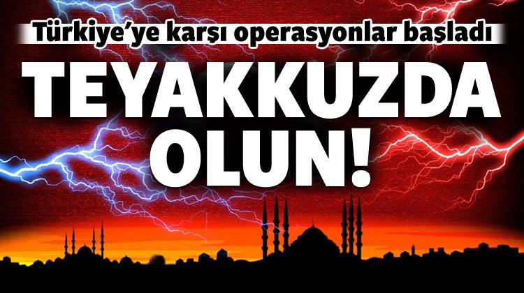Türkiye'ye karşı operasyonlar başladı!