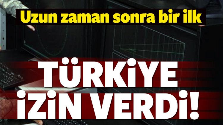 Uzun zaman sonra bir ilk! Türkiye izin verdi