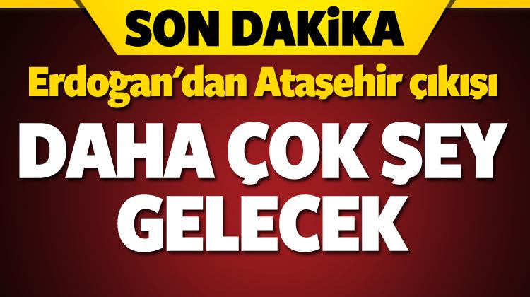 Erdoğan'dan 'Ataşehir' mesajı