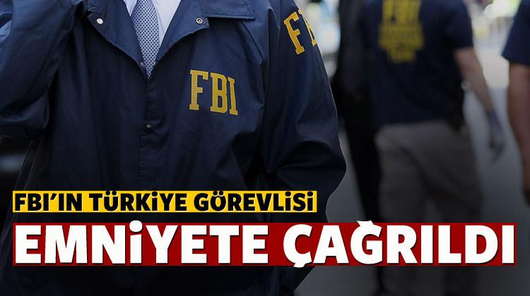 FBI'ın Türkiye görevlisi emniyete çağırıldı