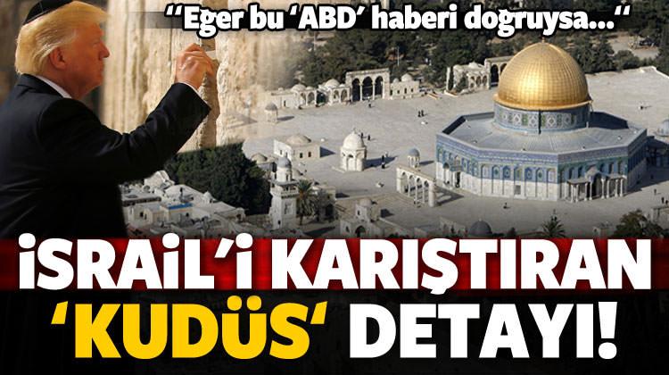 ABD ile ilgili İsrail'i karıştıran Kudüs detayı!