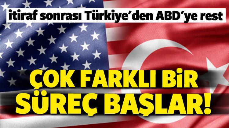 Türkiye'den ABD'ye rest: Farklı bir süreç başlar