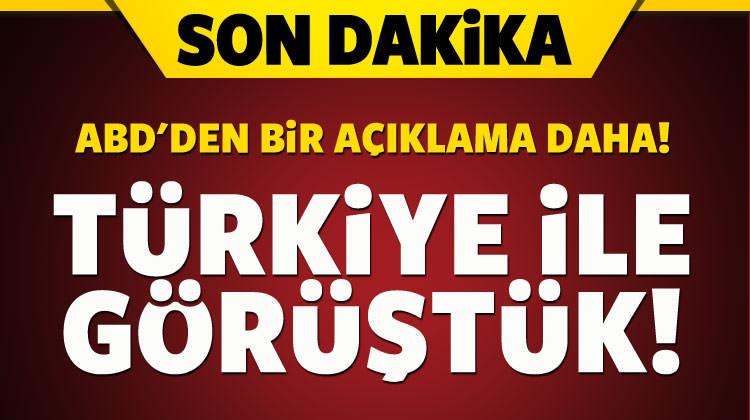 ABD'den peş peşe açıklamalar: Türkiye ile görüştük