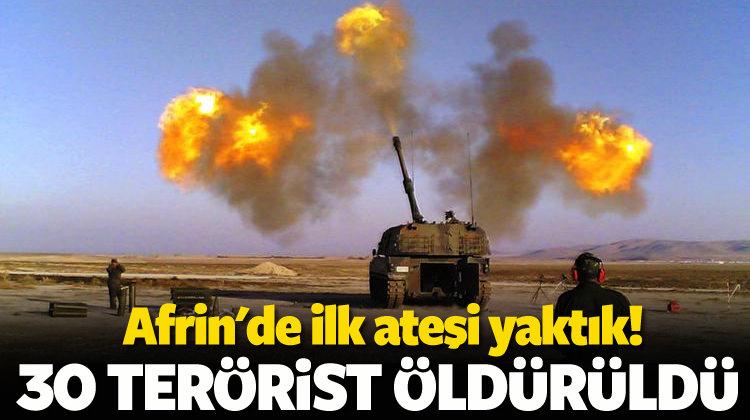 Afrin için ilk ateş! 30 PYD-YPG'li öldürüldü