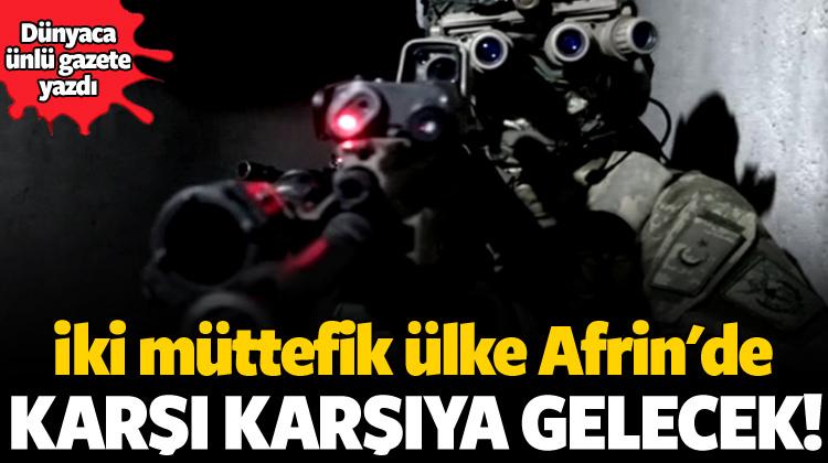 Times Afrin'i yazdı! Karşı karşıya gelecekler!