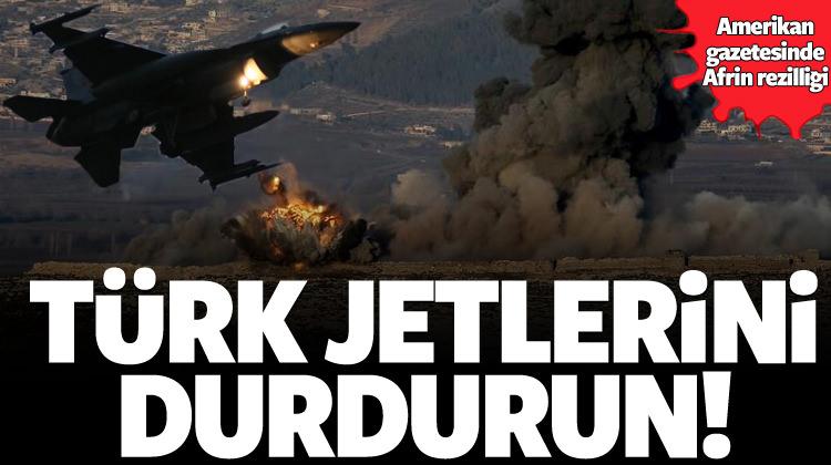 ABD'ye yalvardılar! Türk jetlerini durdurun