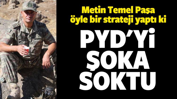 Metin Temel Paşa PYD'yi şoka soktu