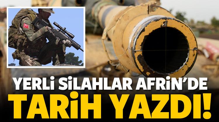 Yerli silahlar Afrin'de tarih yazdı!