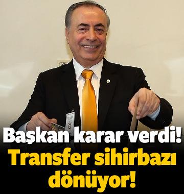 Başkan karar verdi! Transfer sihirbazı dönüyor!