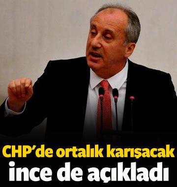 CHP'de ortalık karıştı! Muharrem İnce de açıkladı