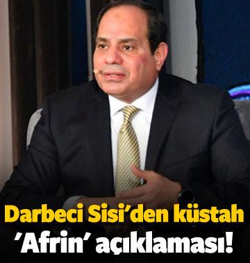 Darbeci Sisi'den küstah 'Afrin' açıklaması!
