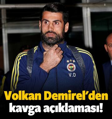 Volkan Demirel'den kavga açıklaması!
