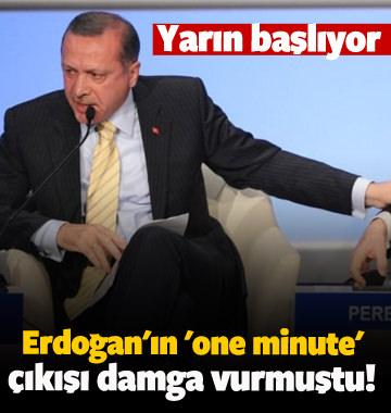 Erdoğan'ın 'one minute' çıkışı damga vurmuştu! Yarın başlıyor