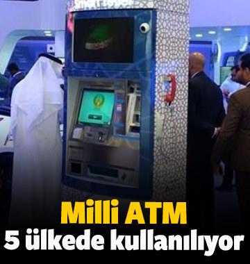 Milli ATM 5 ülkede kullanılıyor