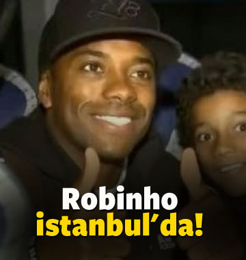 Robinho İstanbul'a geldi