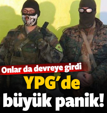 YPG'de büyük panik! Devreye soktular